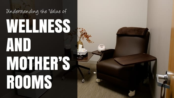 Understanding the Value of Wellness and Mother's Rooms